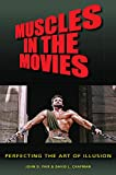 Muscles in the Movies: Perfecting the Art of Illusion