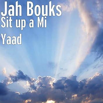 Sit up a Mi Yaad