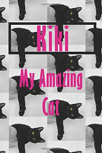 Kiki : My Amazing Cat - Notebook/Journal With Design and Personalized Name of Your Cat Kiki: Lined Notebook / Journal Gift, 112 Pages, 6x9, Matte Finish