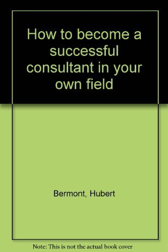 How to become a successful consultant in your own field