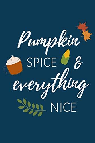Pumpkin Spice & Everything Nice: Notizbuch für Kürbis-Fans und Autmn-Lovers in dunkelblau