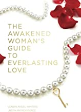The Awakened Woman's Guide to Everlasting Love