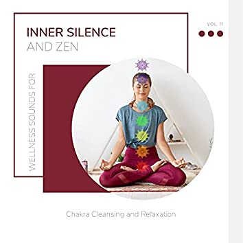 Inner Silence And Zen - Wellness Sounds For Chakra Cleansing And Relaxation Vol. 11