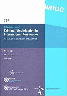 Criminal Victimisation in International Perspective: Key Findings from the 2004-2005 ICVS and EU ICS