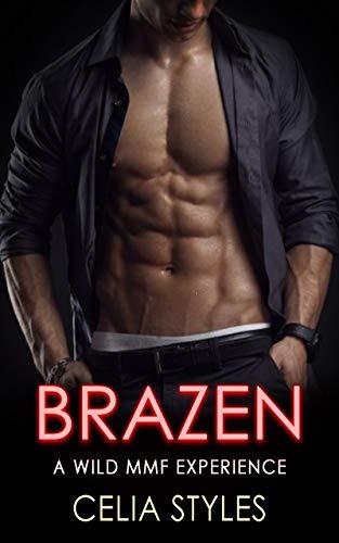 BRAZEN: An MMF Romance