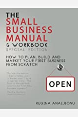 The Small Business Manual & Workbook Special Edition: How to Plan, Build and Market Your Start-Up from Scratch Paperback