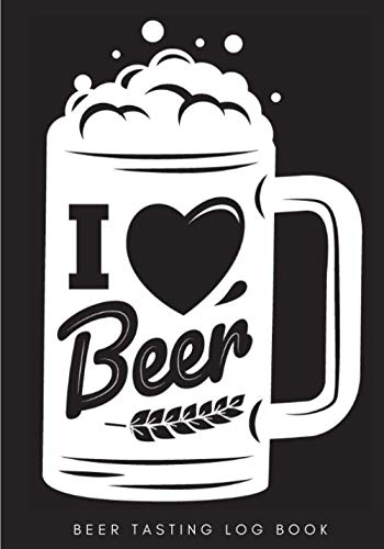 Beer Tasting Log Book: I Love Beer | Homebrewing Tasting Journal for Keep Track and Reviews of Beers Tastings | Note Brewery, Bubbles & Color, Flavor ... 100 Detailed Sheets | Beer Brewer Book Gift.