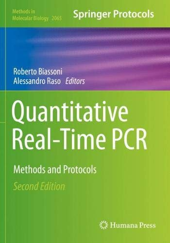 Quantitative Real-Time PCR: Methods and Protocols (Methods in Molecular Biology, Band 2065)