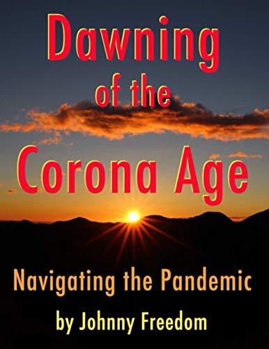 Dawning of the Corona Age: Navigating the Pandemic