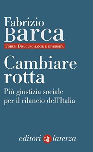 Cambiare rotta: Più giustizia sociale per il rilancio dell'Italia