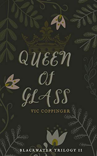 Queen of Glass (Blackwater Trilogy Book 2)