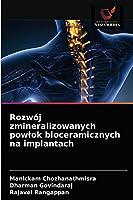 Rozwój zmineralizowanych powłok bioceramicznych na implantach