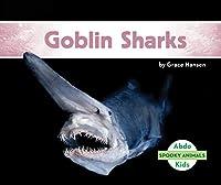 Goblin Sharks (Spooky Animals)