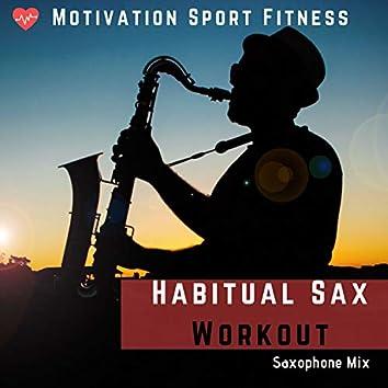 Habitual Sax Workout (Saxophone Mix)