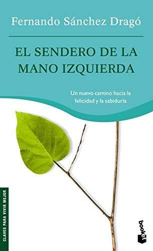 El sendero de la mano izquierda by FERNANDO # SANCHEZ DRAGO(2008-09-09)