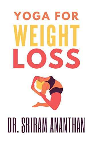 YOGA FOR WEIGHT LOSS: Yoga for Everybody