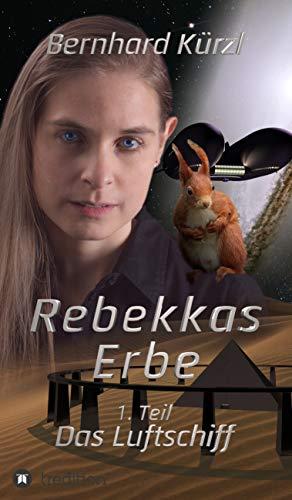 Rebekkas Erbe: Das Luftschiff