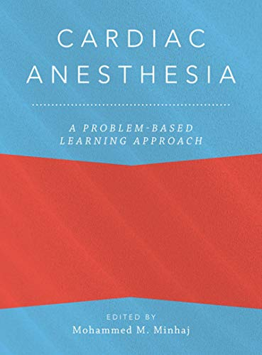 Cardiac Anesthesia: A Problem-Based Learning Approach (Anaesthesiology: A Problem Based Learning Approach) (English Edition)