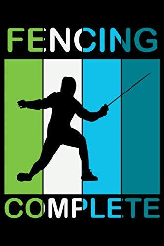 Fencing Complete: A5 Liniertes Notizbuch auf 120 Seiten - Fechten Notizheft | Geschenkidee für Florett, Säbel und Degen Freunde, Vereine und Mannschaften