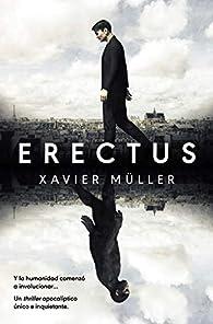 Erectus par Xavier Müller