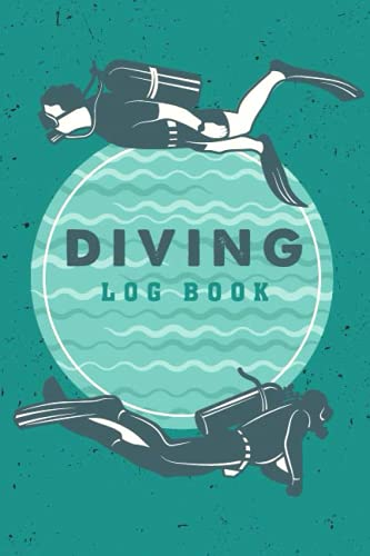 Diving Log Book: Track & Record 120 Dives -scuba Diver Log Book With 110 Pages for Training Dive Log Book Journal Gift Scuba Diving Accessories