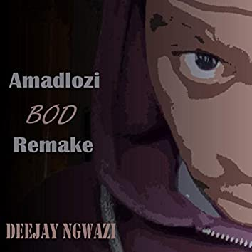 Amadlozi BOD (Remake)
