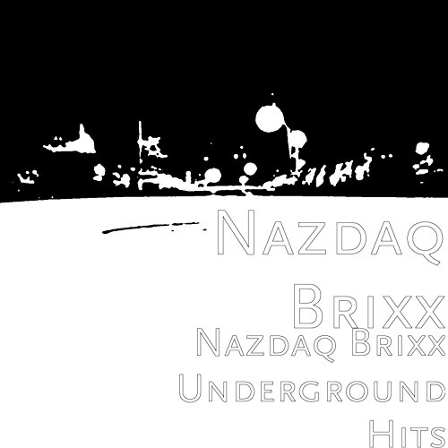 Nazdaq Brixx Underground Hits [Explicit]