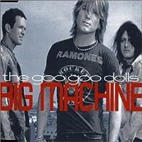 Big Machine by Goo Goo Dolls