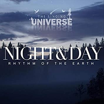 Night and Day: Rhythm of the Earth