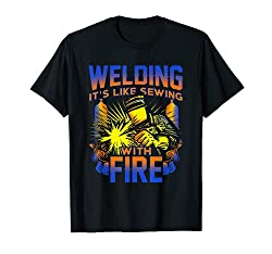 Welding Humor - it's like sewing with fire