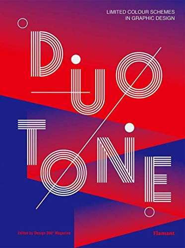 Duotone: Limited Colour Schemes in Graphic Design (Flamant)