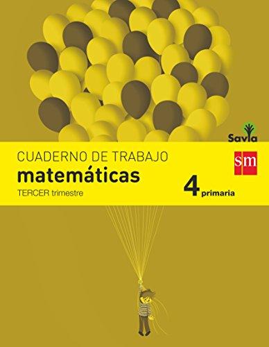 Cuaderno de matemáticas. 4 Primaria, 3 Trimestre. Savia - 9