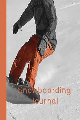 Snowboarding Journal: The Journalling notebook for all your Snowboarding sessions and activities - Snowboarder in action