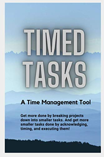 Compare Textbook Prices for Timed Tasks: A Tool for Time Management. Get more done by breaking projects down into smaller tasks  ISBN 9798736070176 by Williams, Leontyne Gulley