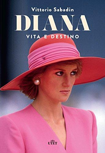 Diana. Vita e destino. Con e-book