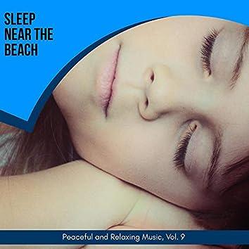 Sleep Near The Beach - Peaceful And Relaxing Music, Vol. 9