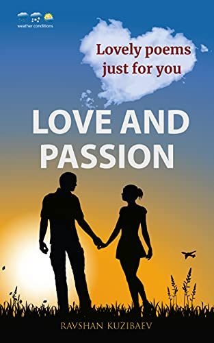LOVE AND PASSION: Lovely poems just for you (English Edition)