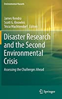 Disaster Research and the Second Environmental Crisis: Assessing the Challenges Ahead (Environmental Hazards)