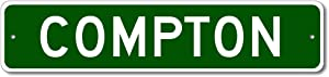 Compton, California - USA City Sign - Pesonalized Home Decor, Metal Novelty Sign, Man Cave Street Sign, Unique Gift Idea, Pub Bar Wall Decor, Made in USA - 4x18 inches