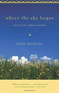 Where The Sky Began: Land of the Tallgrass Prairie (Bur Oak Book)