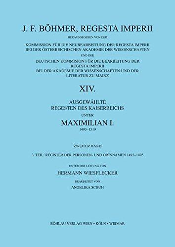 Ausgewählte Regesten des Kaiserreiches unter Maximilian I. 1493-1519 / Ausgewählte Regesten des Kaiserreiches unter Maximilian I. 1493-1519: Register ... 1496-1498 (Böhmer, Johann F: Regesta Imperii)