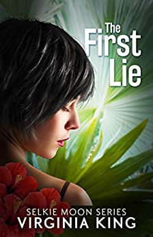The First Lie (The Secrets of Selkie Moon Mystery Series) (Book 2) by [Virginia King]