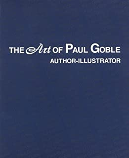 The art of Paul Goble, author-illustrator: An exhibition produced by the Center for Great Plains Studies, Great Plains Art collection, University of Nebraska--Lincoln : November 8-December 15, 1995