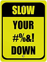 Aluminum Vertical Metal Sign Multiple Sizes Slow Your #%&! Down Traffic Yellow Speed Limit with Border Weatherproof Street 9x12Inches