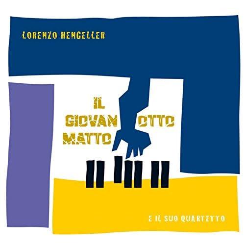 Lorenzo Hengeller feat. Il suo Quartetto