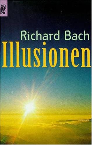 Illusionen. Die Abenteuer eines Messias wider Willen
