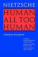 Human, All Too Human: A Book for Free Spirits, Revised Edition by Friedrich Nietzsche(1996-12-01)