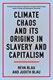 Climate Chaos and its Origins in Slavery and Capitalism (Anthem Sociological Perspectives on Human Rights and Development) (English Edition)