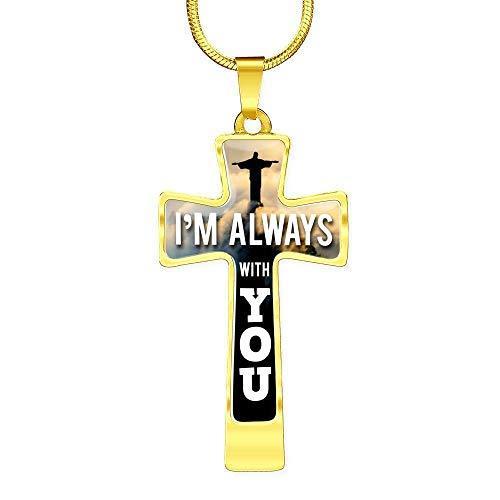 Express Your Love Gifts Colar com pingente de cruz de versículo da Bíblia I'm Always with You em aço inoxidável ou ouro 18 k 45-56 cm