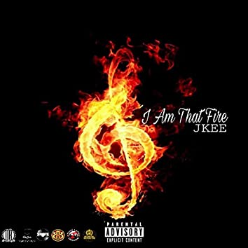 I Am That Fire
